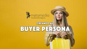 Creando al Buyer Persona